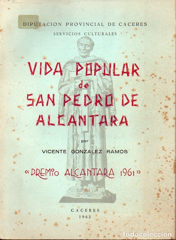 VICENTE GONZÁLEZ RAMOS : VIDA POPULAR DE SAN PEDRO DE ALCÁNTARA (CÁCERES, 1962) (Libros de Segunda Mano - Religión)