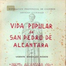 Libros de segunda mano: VICENTE GONZÁLEZ RAMOS : VIDA POPULAR DE SAN PEDRO DE ALCÁNTARA (CÁCERES, 1962) . Lote 126796315