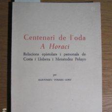 Libros de segunda mano: CENTENARI DE L'ODA A HORACI. BARTOMEU TORRES GOST. Lote 126914851