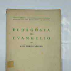 Libros de segunda mano: PEDAGOGÍA DEL EVANGELIO. - MARIN CABRERO, ROSA. MADRID 1946. TDK300. Lote 127152375