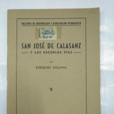 Libros de segunda mano: SAN JOSÉ DE CALASANZ Y LAS ESCUELAS PÍAS - SOLANA, EZEQUIEL. TDK17. Lote 127200775