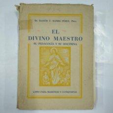 Libros de segunda mano: EL DIVINO MAESTRO. SU PEDAGOGÍA Y SU DOCTRINA. MANSO PÉREZ, RAMÓN. 1952. TDK37. Lote 127206079