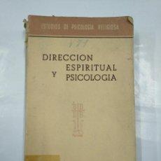 Libros de segunda mano: DIRECCION ESPIRITUAL Y PSICOLOGICA. DESCLEE DE BROUWER. BILBAO 1954. TDK307. Lote 127207831