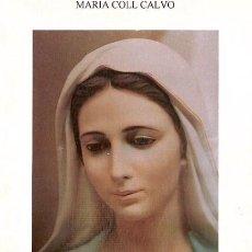 Libros de segunda mano: LA REINA DE LA PAZ EN MEDJUGORJE. MARÍA COLL CALVO .. Lote 127325859
