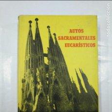 Libros de segunda mano: AUTOS SACRAMENTALES EUCARÍSTICOS. XXXV CONGRESO EUCARÍSTICO 1952. BARCELONA. TDK348. Lote 127831203