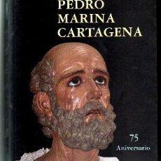 Livres d'occasion: PEDRO MARINA. CARTAGENA. A-LMUR-012. Lote 127947827