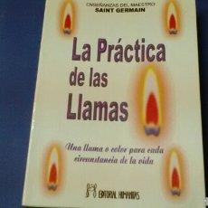 Libros de segunda mano: LA PRÁCTICA DE LAS LLAMAS .SAINT GERMAIN .ED.HUMANITAS .. Lote 128017242