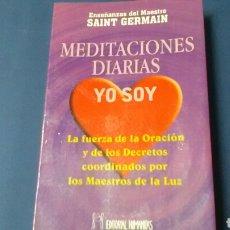 Libros de segunda mano: MEDITACIONES DIARIAS YO SOY .ENSEÑANZAS DEL MAESTRO SAINT GERMAIN .ED.HUMANITAS.. Lote 128104319