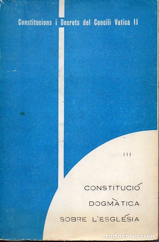 CONSTITUCIÓ DOGMÀTICA SOBRE L'ESGLÉSIA (CASTELLÓ DE LA PLANA, 1965) CATALÁN (Libros de Segunda Mano - Religión)