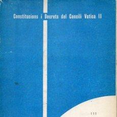 Libros de segunda mano: CONSTITUCIÓ DOGMÀTICA SOBRE L'ESGLÉSIA (CASTELLÓ DE LA PLANA, 1965) CATALÁN. Lote 128301683