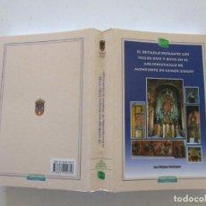 Libros de segunda mano: EL RETABLO DURANTE LOS SIGLOS XVII Y XVIII EN EL ARCIPRESTAZGO DE MONFORTE DE LEMOS (LUGO).RMT87056. Lote 128305591