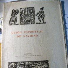 Libros de segunda mano: GUION ESPIRITUAL DE NAVIDAD JUNTA PROVINCIAL PROTECCION MENORES GRANOLLERS 1941 EJ. 204 DE 300. Lote 128470979
