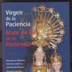 Libri di seconda mano: VIRGEN DE LA PACIENCIA PEDRO RUIZ PALOMERO AÑO 2010 LR4946. Lote 128509919