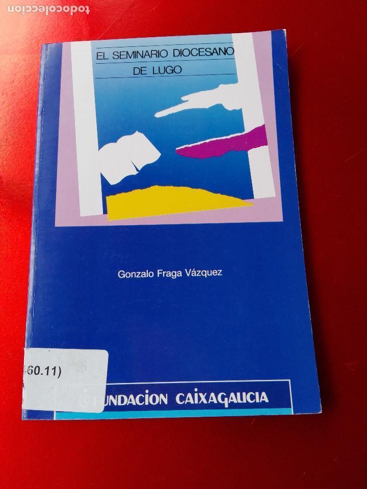 LIBRO-EL SEMINARIO DIOCESANO DE LUGO-BUEN ESTADO-VER FOTOS (Libros de Segunda Mano - Religión)