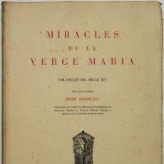 Libros de segunda mano: MIRACLES DE LA VERGE MARIA. COL·LECCIÓ DEL SEGLE XIV. - BOHIGAS, PERE. - BARCELONA, 1956.. Lote 123165966