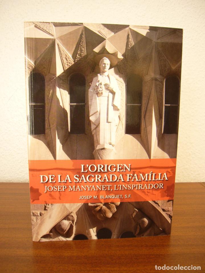 JOSEP M. BLANQUET: L'ORIGEN DE LA SAGRADA FAMÍLIA. JOSEP MANYANET, L'INSPIRADOR (CLARET, 2014) RAR (Libros de Segunda Mano - Religión)