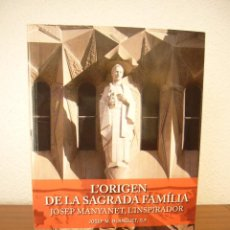 Libros de segunda mano: JOSEP M. BLANQUET: L'ORIGEN DE LA SAGRADA FAMÍLIA. JOSEP MANYANET, L'INSPIRADOR (CLARET, 2014) RAR. Lote 128793483