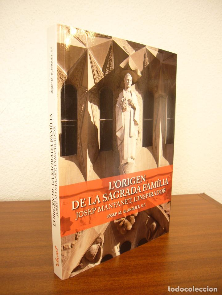 Libros de segunda mano: JOSEP M. BLANQUET: LORIGEN DE LA SAGRADA FAMÍLIA. JOSEP MANYANET, LINSPIRADOR (CLARET, 2014) RAR - Foto 2 - 128793483