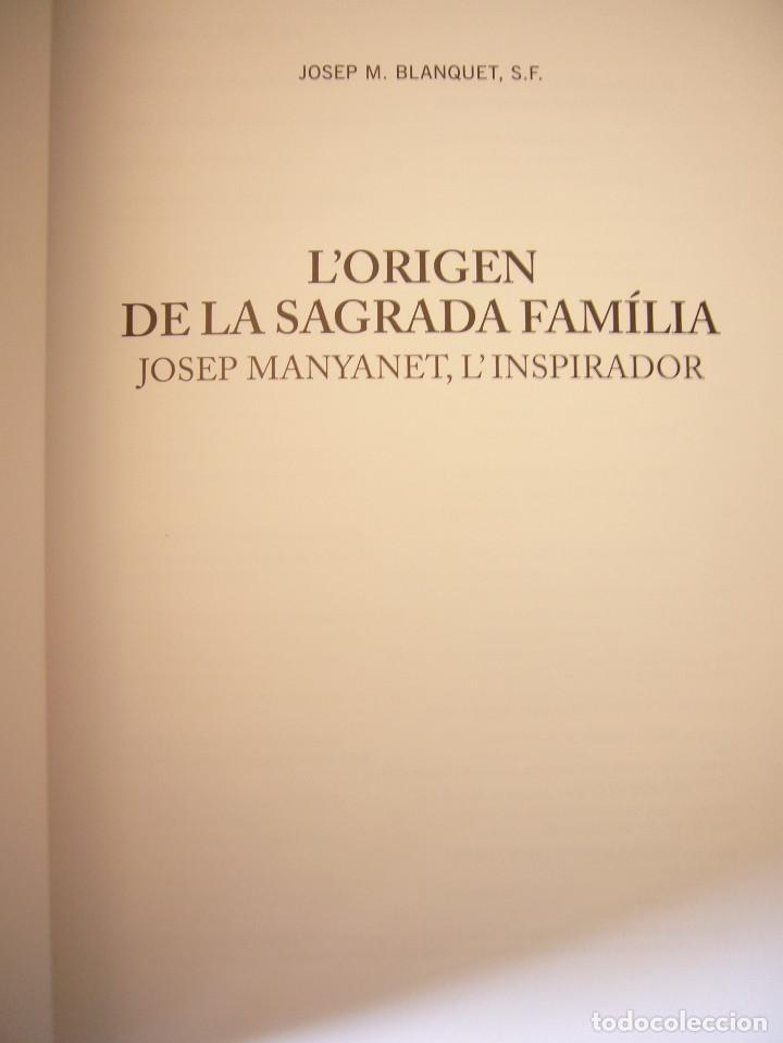 Libros de segunda mano: JOSEP M. BLANQUET: LORIGEN DE LA SAGRADA FAMÍLIA. JOSEP MANYANET, LINSPIRADOR (CLARET, 2014) RAR - Foto 4 - 128793483