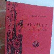 Libros de segunda mano: SEVILLA EN LOS LABIOS. J. ROMERO Y MURUBE - SEVILLA 1979.. Lote 176666957