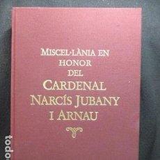 Libros de segunda mano: MISCEL.LÀNIA EN HONOR DEL CARDENAL NARCÍS JUBANY I ARNAU (CATALÁN) . Lote 129112479