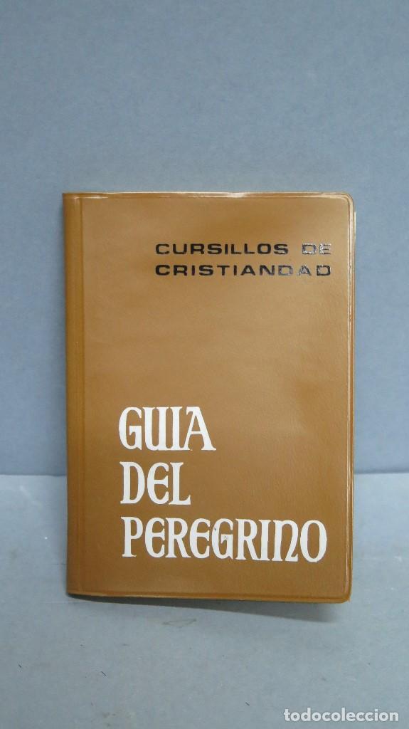 Libros de segunda mano: GU�A DEL PEREGRINO. CURSILLOS DE CRISTIANDAD - Foto 1 - 129539691