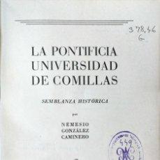 Gebrauchte Bücher - N. GONZÁLEZ CAMINERO. LA PONTIFICIA UNIVERSIDAD DE COMILLAS. SEMBLANZA HISTÓRICA. COMILLAS, 1942. - 129558783