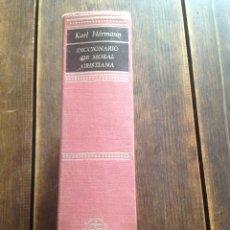 Libros de segunda mano: DICCIONARIO DE MORAL CRISTIANA, KARL HORMANN, HERDER, 1975, TAPA DURA. Lote 129586855