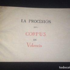 Libros de segunda mano: LA PROCESION DEL CORPUS DE VALENCIA FEDERICO DOMENECH EDITORES PROCESSO CORPUS.. Lote 129669875