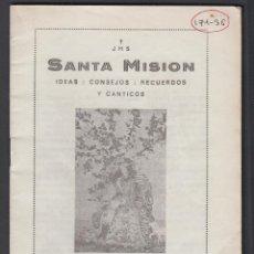 Libros de segunda mano: JHS SANTA MISSION IDEAS:CONSEJOS:RECUERDOS Y CANTICOS 30 PAGINAS VALENCIA AÑO 1943 LR5025. Lote 129689883