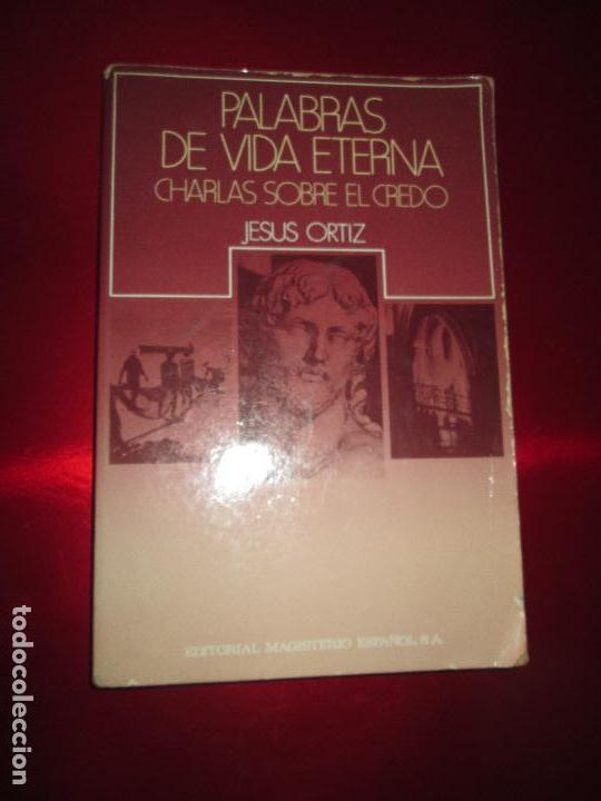 Libros de segunda mano: libro-palabras de vida eterna-charlas sobre el credo.jesús ortiz-Ed.Magisterio español-1981 - Foto 3 - 129694039