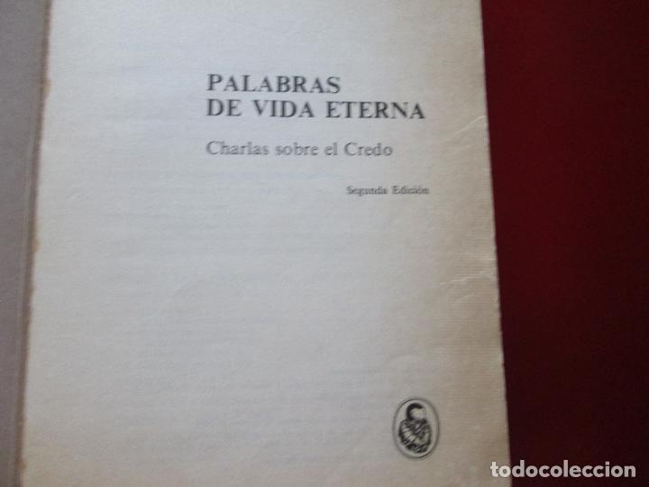 Libros de segunda mano: libro-palabras de vida eterna-charlas sobre el credo.jesús ortiz-Ed.Magisterio español-1981 - Foto 5 - 129694039