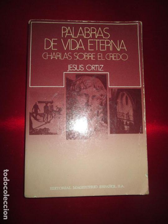 Libros de segunda mano: libro-palabras de vida eterna-charlas sobre el credo.jesús ortiz-Ed.Magisterio español-1981 - Foto 15 - 129694039