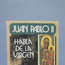 Libros de segunda mano: JUAN PABLO II HABLA DE LA VIRGEN. Lote 130210263
