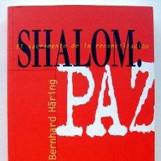 Libros de segunda mano: SHALOM: PAZ. EL SACRAMENTO DE LA RECONCILIACIÓN, DE BERNHARD HÄRING. Lote 130530442