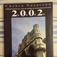 Libros de segunda mano: CUENCA NAZARENA.PUBLICACION OFICIAL DE LA JUNTA DE COFRADIAS DE SEMANA SANTA DE CUENCA.2002. Lote 130718974