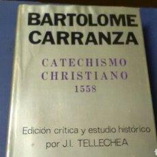 Libros de segunda mano: CATECHISMO CHRISTIANO. 1558 .BARTOLOMÉ CARRANZA .EDICIÓN CRÍTICA Y ESTUDIO HISTÓRICO POR J.I.TELLECH. Lote 130840667