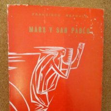 Libros de segunda mano: MARX Y SAN PABLO. FRANCISCO REFOULE. ESTUDIOS SOCIALES.. Lote 130926976