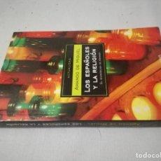 Libros de segunda mano: LOS ESPAÑOLES Y LA RELIGION/AMADO DE MIGUEL/DEBOLSILLO/CJ120. Lote 130952888