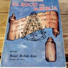 Libros de segunda mano: EL ROCÍO EN LA BIBLIA. PRÓLOGO DE RAFAEL BELLIDO CARO. - ROSA DOMÍNGUEZ, JOSÉ LUIS DE LA ROSA, DEDIC. Lote 130972480