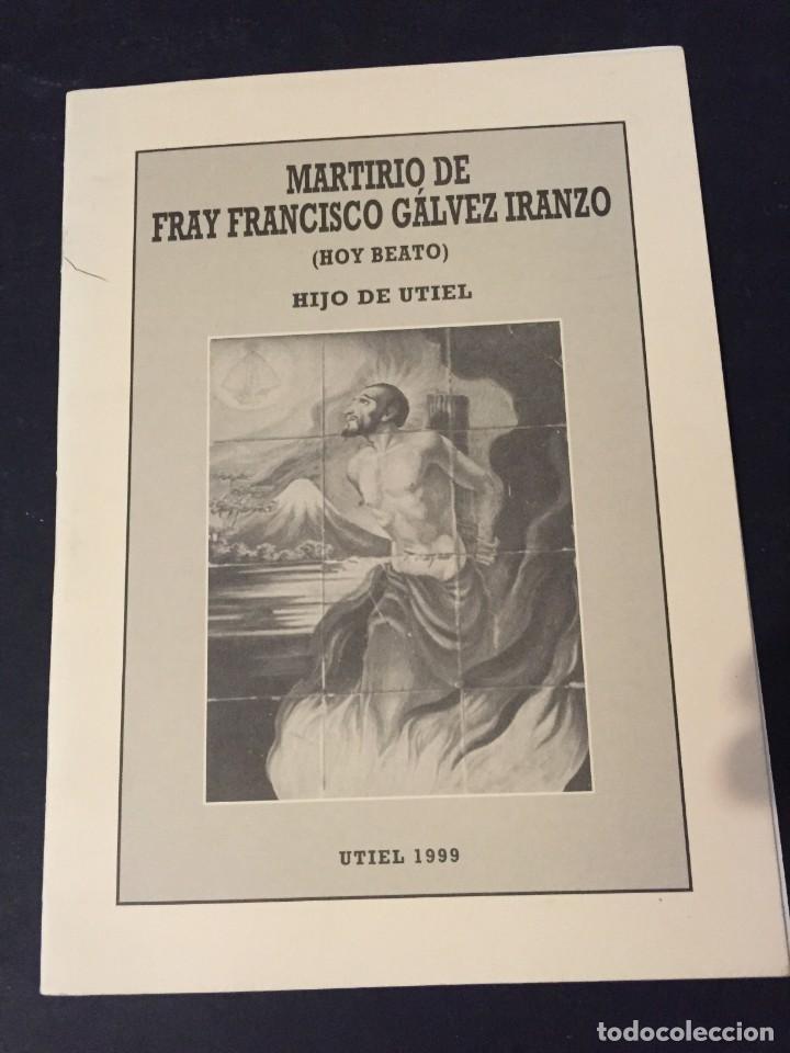 MARTIRIO DE FRAY FRANCISCO GALVEZ IRANZO HIJO DE UTIEL (Libros de Segunda Mano - Religión)