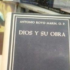 Libros de segunda mano: DIOS Y SU OBRA. ANTONIO ROYO MARÍN.. Lote 131111179