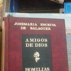 Libros de segunda mano: AMIGOS DE DIOS HOMILÍAS. RIALP.. Lote 131111332
