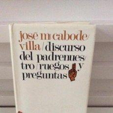 Libros de segunda mano: DISCURSO DEL PADRENUESTRO RUEGOS Y PREGUNTAS JOSÉ Mª CABODEVILLA. Lote 131521902