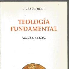 Libros de segunda mano: JUTTA BURGGRAF. TEOLOGIA FUNDAMENTAL. RIALP. Lote 131535614