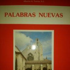 Libros de segunda mano: PALABRAS NUEVAS. ALBERTO A. TORRES. S. J. EXCMA. DIPUTACIÓN PROVINCIAL DE PALENCIA. HOMILÍAS TEMÁTIC. Lote 131925918