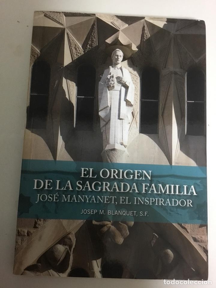EL ORIGEN DE LA SAGRADA FAMILIA, JOSE MANYANET, EL INSPIRADOR, POR JOSEP M. BLANQUET , S. F. (Libros de Segunda Mano - Religión)