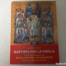 Libros de segunda mano: MÁRTIRES POR LA FAMILIA,DE JOSEP Mª BLANQUET. Lote 131955101