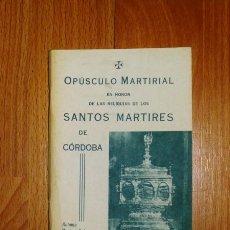 Libros de segunda mano: MOYANO RUIZ, ANTONIO. OPÚSCULO MARTIRIAL : QUE CONTIENE NOVENA... DE LOS SANTOS MÁRTIRES DE CÓRDOBA. Lote 132070382