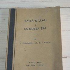 Libros de segunda mano: BAHÁ ' U' LLÁH Y LA NUEVA ERA - JOHN E. ESSLEMONT. Lote 132102182
